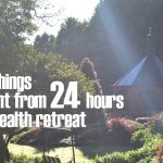 13 things I learnt from 24 hours at a health retreat