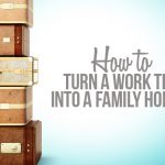 How to turn a work trip into a family holiday