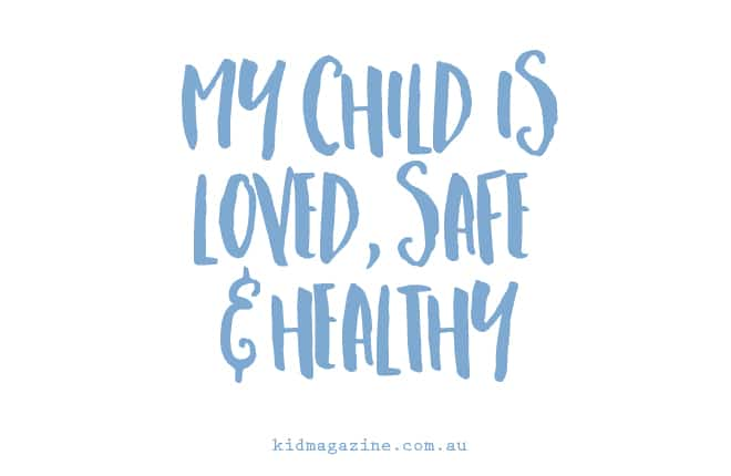 Mummy mantra: My child is loved, safe and healthy