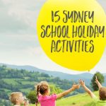 15 Sydney school holiday activities