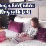Choosing a hotel when travelling with kids