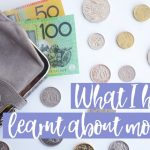 What I have learnt about money