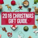 2016 Christmas Gift Guide